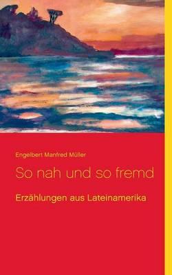 So Nah Und So Fremd (Paperback)