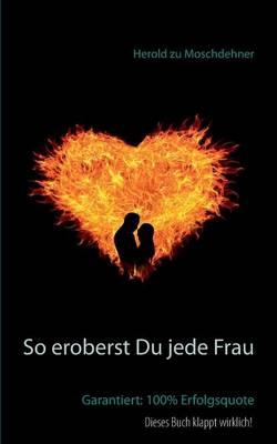 So Eroberst Du Jede Frau (Paperback)