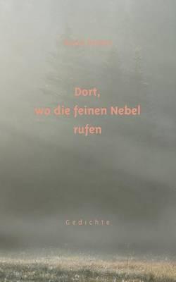 Dort, Wo Die Feinen Nebel Rufen (Paperback)