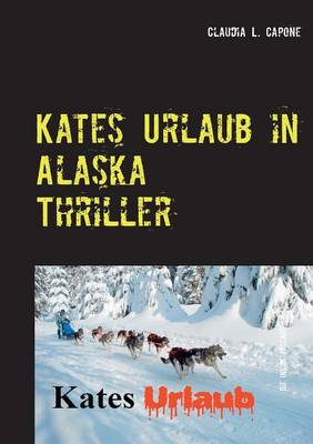 Kates Urlaub in Alaska (Paperback)