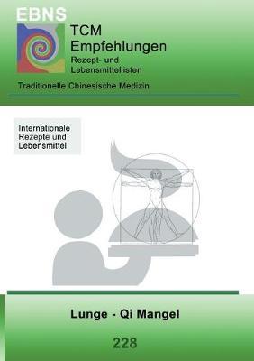 Ernahrung - TCM - Lunge - Qi Mangel: Traditionellen Chinesische Medizin - Lunge - Qi Mangel (Paperback)