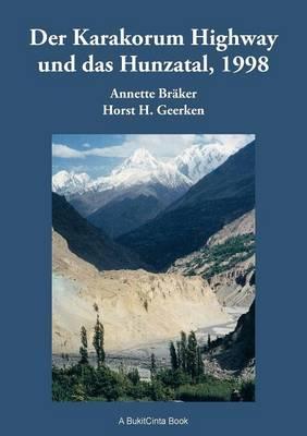 Der Karakorum Highway Und Das Hunzatal, 1998 (Paperback)
