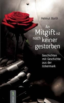 An Mitgift Ist Noch Keiner Gestorben (Paperback)