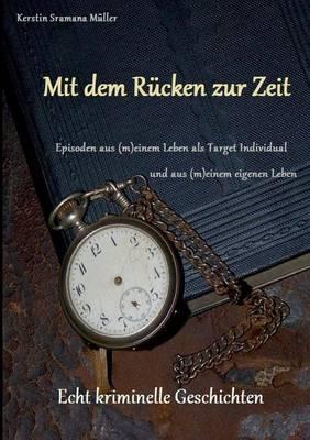 Mit Dem Rucken Zur Zeit (Paperback)