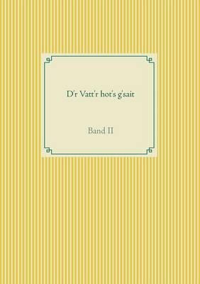 D'r Vatt'r Hot's G'Sait (Paperback)