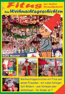 Fitus, der Sylter Strandkobold - Meine Weihnachtsgeschichten mit vielen farbigen Bildern (Paperback)