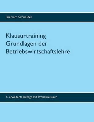 Klausurtraining Grundlagen Der Betriebswirtschaftslehre (Paperback)