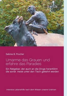 Umarme Das Grauen Und Erfahre Das Paradies (Paperback)