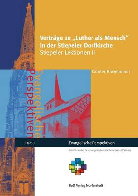 Vortrage Zu Luther ALS Mensch in Der Stiepeler Dorfkirche (Paperback)