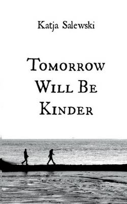 Tomorrow Will Be Kinder (Paperback)