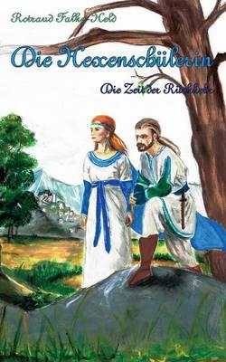 Die Hexenschulerin - Die Zeit der Ruckkehr: Eine Jugend im Mittelalter (Paperback)