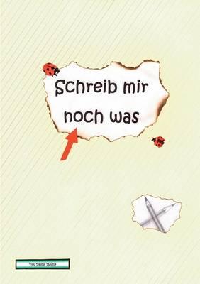 Schreib Mir Noch Was (Paperback)