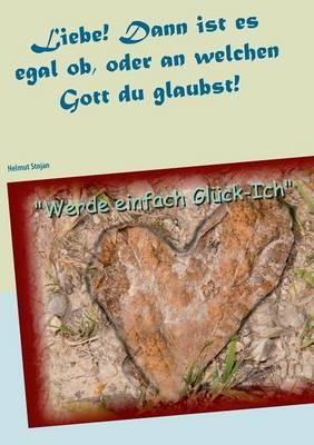 Liebe, Dann Ist Es Egal OB, Oder an Welchen Gott Du Glaubst (Paperback)