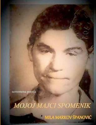 Mojoj Majci Spomenik (Paperback)