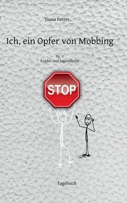 Ich, Ein Opfer Von Mobbing NR. 1 (Paperback)