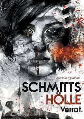 Schmitts Holle - Verrat. (Paperback)
