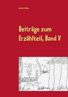Beitrage Zum Erzahlteil, Band V (Paperback)