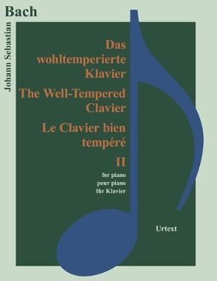Das Wohltemperierte Klavier II - Classical Sheet Music (Paperback)