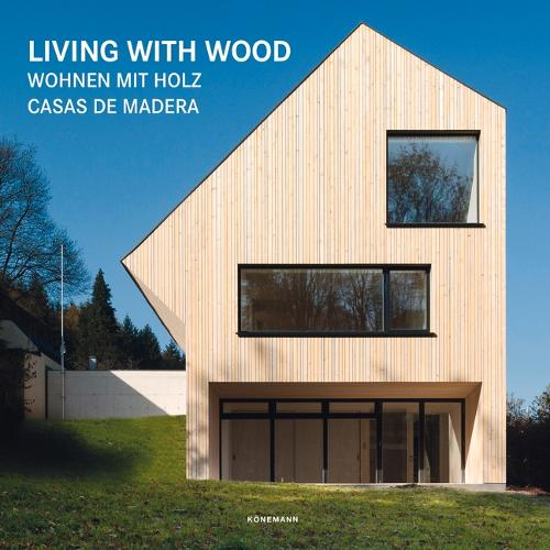 Living with Wood - Contemporary Architecture & Interiors (Hardback)