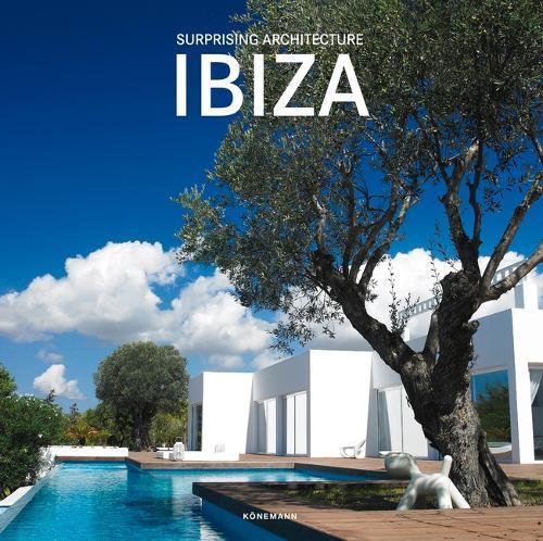 Surprising Architecture Ibiza - Contemporary Architecture & Interiors (Hardback)