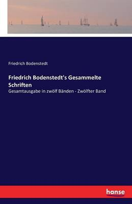 Friedrich Bodenstedt's Gesammelte Schriften (Paperback)