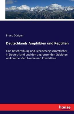 Deutschlands Amphibien Und Reptilien (Paperback)