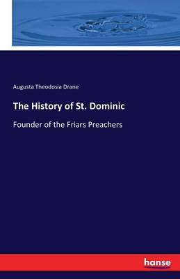 The History of St. Dominic (Paperback)