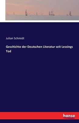 Geschichte Der Deutschen Literatur Seit Lessing's Tod (Paperback)