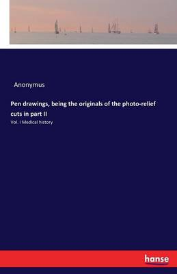 Pen Drawings, Being the Originals of the Photo-Relief Cuts in Part II (Paperback)