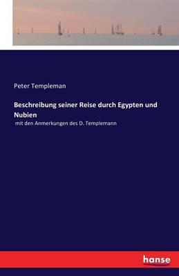 Beschreibung Seiner Reise Durch Egypten Und Nubien (Paperback)
