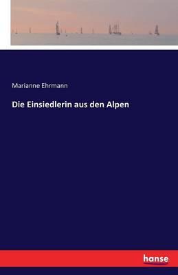 Die Einsiedlerin Aus Den Alpen (Paperback)