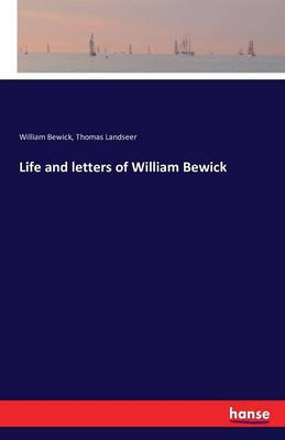 Life and Letters of William Bewick (Paperback)