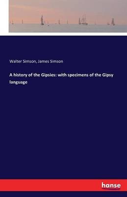 A History of the Gipsies: With Specimens of the Gipsy Language (Paperback)