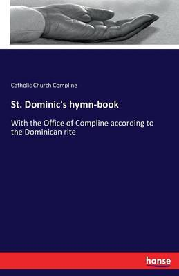 St. Dominic's Hymn-Book (Paperback)
