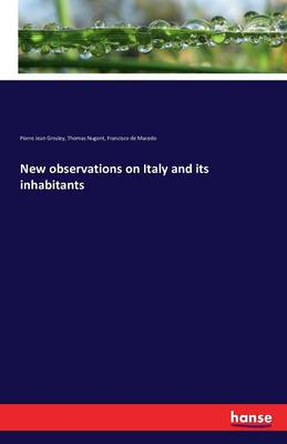 New Observations on Italy and Its Inhabitants (Paperback)