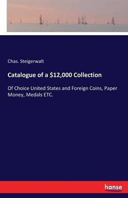 Catalogue of a $12,000 Collection (Paperback)