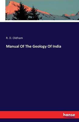Manual of the Geology of India (Paperback)