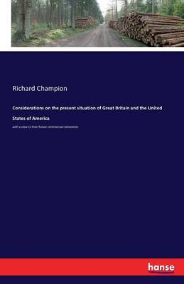 Considerations on the Present Situation of Great Britain and the United States of America (Paperback)