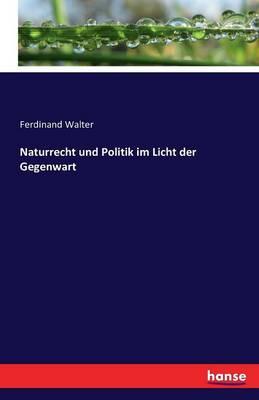 Naturrecht Und Politik Im Licht Der Gegenwart (Paperback)