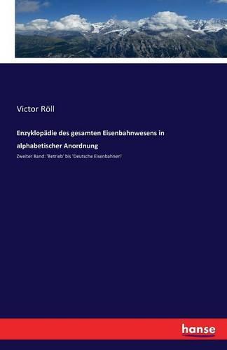 Enzyklopadie Des Gesamten Eisenbahnwesens in Alphabetischer Anordnung (Paperback)
