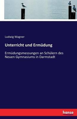 Unterricht Und Ermudung (Paperback)