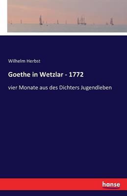 Goethe in Wetzlar - 1772 (Paperback)
