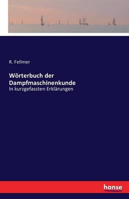 Worterbuch Der Dampfmaschinenkunde (Paperback)