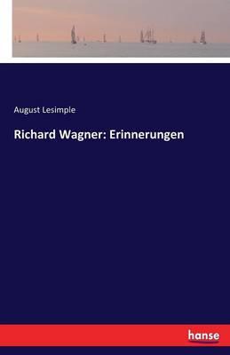 Richard Wagner: Erinnerungen (Paperback)