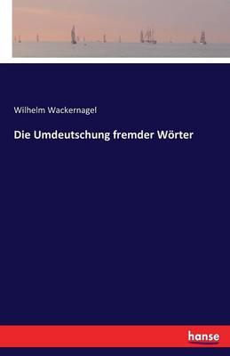 Die Umdeutschung Fremder Worter (Paperback)