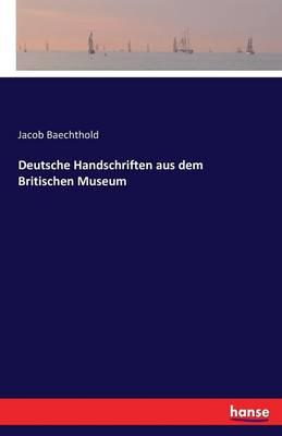 Deutsche Handschriften Aus Dem Britischen Museum (Paperback)