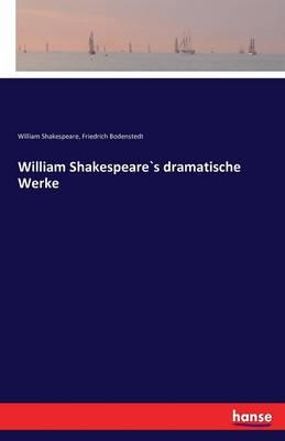 William Shakespeares Dramatische Werke (Paperback)
