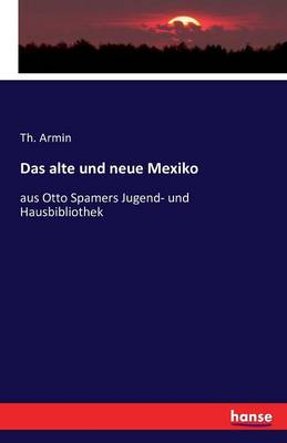 Das Alte Und Neue Mexiko (Paperback)