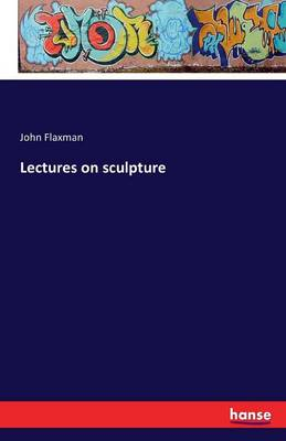 Lectures on Sculpture (Paperback)