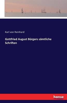 Gottfried August Burgers Samtliche Schriften (Paperback)